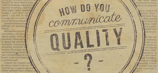 How Do You Communicate Quality?