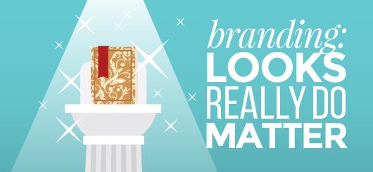 Branding: Looks Really Do Matter