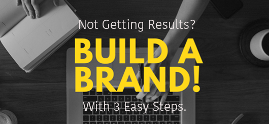 Build a Brand You Can Be Proud of in Three Easy Steps