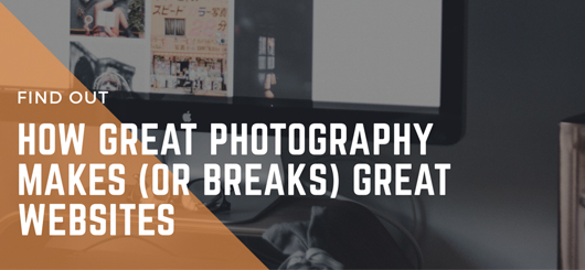 How Great Photography Makes (or Breaks) Great Websites