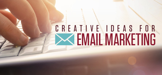 Creative Ideas For Email Marketing