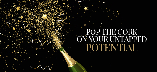 Pop the Cork on Your Untapped Potential