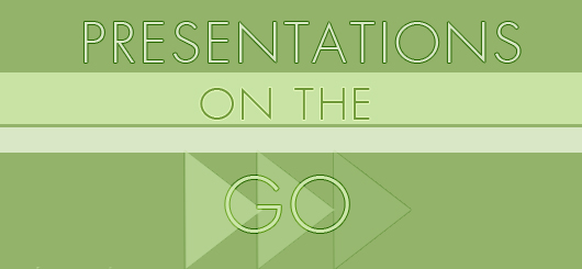 Presentations On The Go