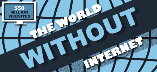 The World Without Internet