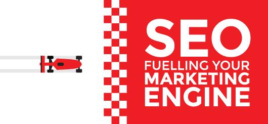 SEO: Fuelling your Marketing Engine