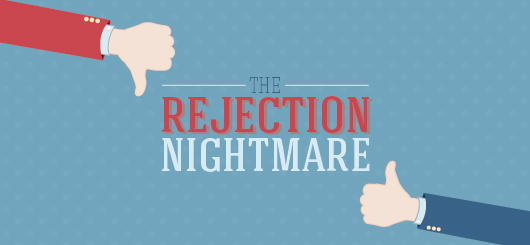 The Rejection Nightmare