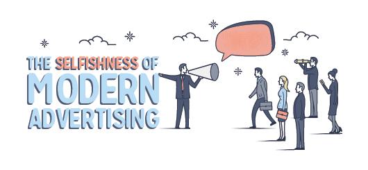 The Selfishness of Modern Advertising