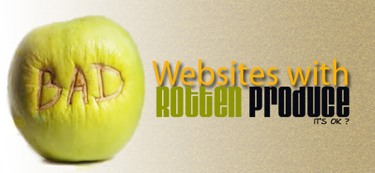 Does your Website Suffer From Rotten Produce?